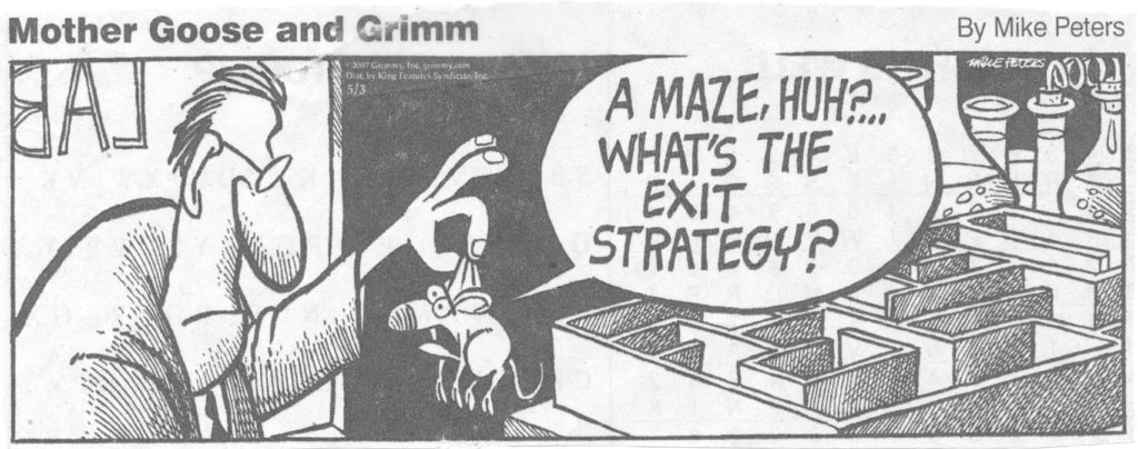 Mouse wants to know exit strategy